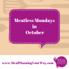 Thumbnail image for Meal Planning: What's for Dinner on Meatless Monday in October